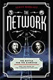 The Network: The Battle for the Airwaves and the Birth of the Communications Age