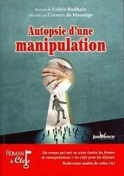 Autopsie d'une manipulation