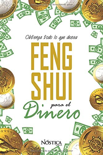 FENG SHUI PARA EL DINERO Obtenga todo lo que desea  [Editorial, Nóstica] (Tapa Blanda)