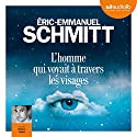 L'homme qui voyait à travers les visages Audiobook by Éric-Emmanuel Schmitt Narrated by Thierry Lopez