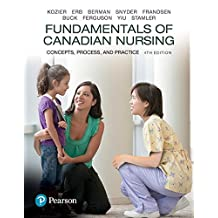 Fundamentals of Canadian Nursing: Concepts, Process, and Practice, Fourth Canadian Edition Plus NEW MyNursingLab with Pearson eText -- Access Card Package (4th Edition)
