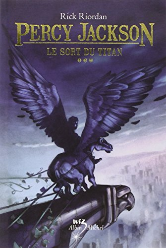 Le Sort Du Titan: Percy Jackson - Tome 3 (Percy Jackson & the Olympians) (French Edition)