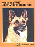 Book of the German Shepherd Dog, Anna K. Nicholas, 0876665628