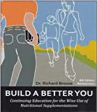 Build A Better You 8th Ed, Richard Brouse, 098478800X