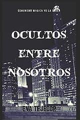 Ocultos entre nosotros: Recopilatorio La Orden vs La comunidad mágica (Spanish Edition) Paperback