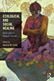 img - for Ecological and Social Healing: Multicultural Women's Voices book / textbook / text book