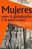 img - for Mujeres entre la globalizaci n y la guerra santa book / textbook / text book