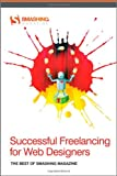 Successful Freelancing for Web Designers, Smashing Magazine Staff, 1119992737