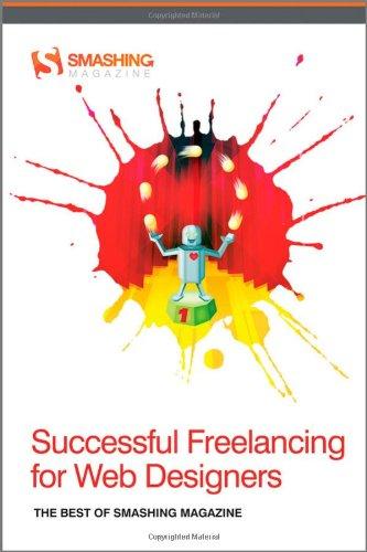 Successful Freelancing For Web Designers The Best Of Smashing Magazine Smashing Magazine 9781119992738 Amazon Com Books