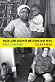 Backlash Against Welfare Mothers, Ellen Reese, 0520244613