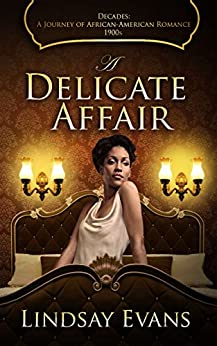 A Delicate Affair (Decades: A Journey of African American Romance Book 1) by [Evans, Lindsay]