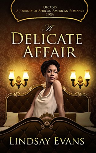 Search : A Delicate Affair (Decades: A Journey of African-American Romance Book 1)