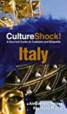 Culture Shock! Italy: A Survival Guide to Customs and Etiquette (Culture Shock! Guides)