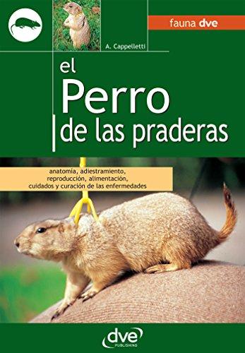 El perro de las praderas (Spanish Edition) by [Cappelletti, A.]