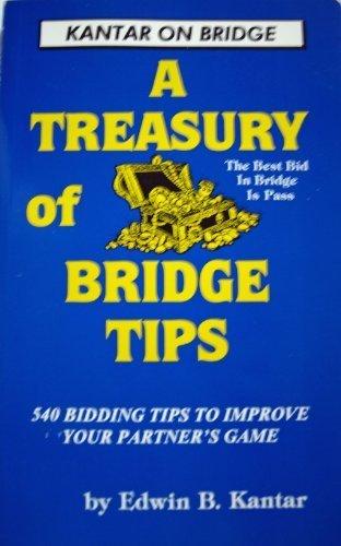 Treasury of Bridge Tips: 540 Bidding Tips to Improve Your Partner's Game (Kantar on Bridge)