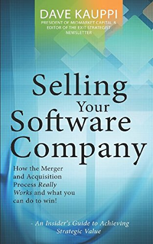 Selling Your Software Company: An Insider's Guide to Achieving Strategic Value - Software Sell