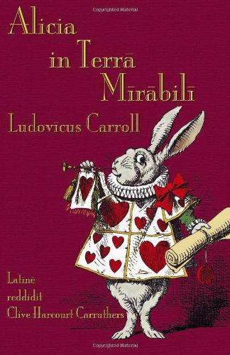 Alicia in Terra Mirabili: Alice's Adventures in Wonderland in Latin (Latin Edition)