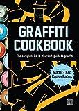 Graffiti Cookbook: The Complete