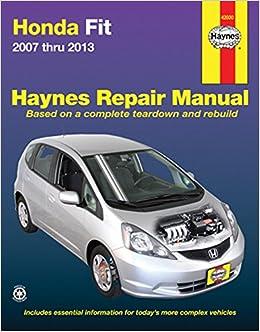Honda Fit 2007 Thru 2013 Haynes Repair Manual Editors Of Haynes