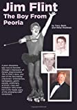 Jim Flint: the Boy from Peoria, Tracy Baim and Owen Keehnen, 146639840X