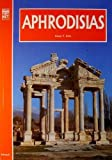 img - for Aphrodisias: A Guide to the Site and Its Museum by Kenan T. Erim (1998-08-02) book / textbook / text book