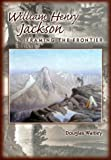 William Henry Jackson: Framing the Frontier by Douglas Waitley (1998-01-01)