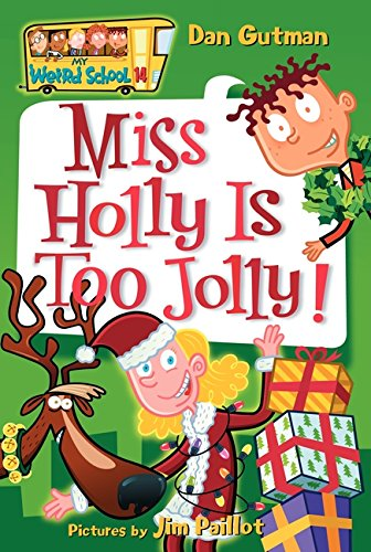 My Weird School #14: Miss Holly Is Too - Holidays Weird
