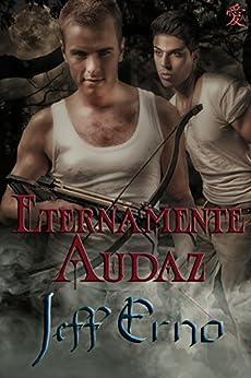 Eternamente Audaz (Eternamente Vampiro nº 2) de [Erno, Jeff]
