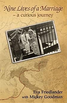 Nine Lives of a Marriage - A Curious Journey by [Friedlander, Eva, Mickey  Goodman]