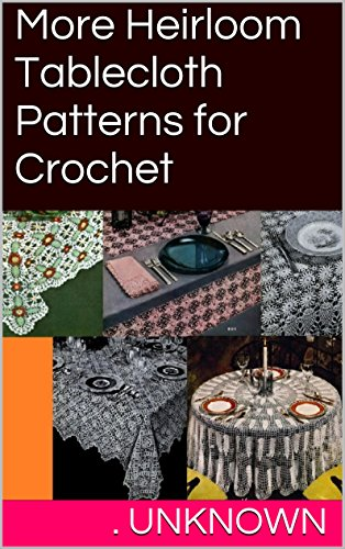 - More Heirloom Tablecloth Patterns for Crochet