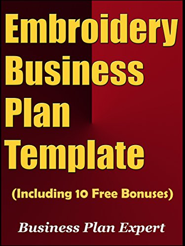 Embroidery Business Plan Template (Including 10 Free Bonuses) 10 Free Embroidery