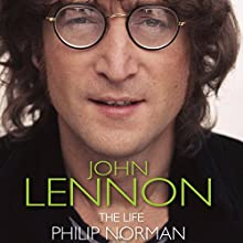 John Lennon: The Life Audiobook by Phillip Norman Narrated by Russell Boulter