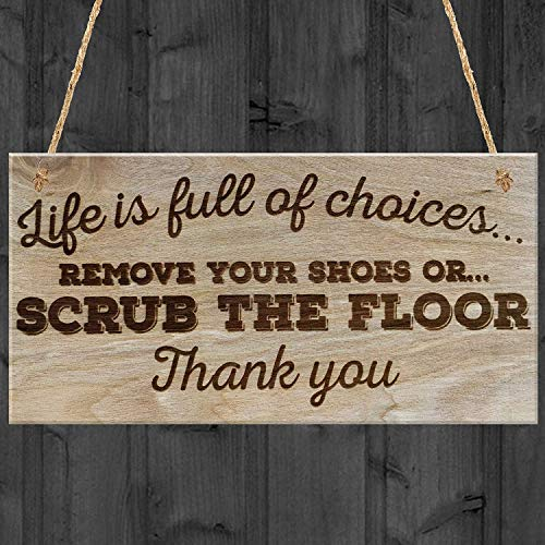 Life is Full of Choices Remove Your Shoes Or Scrub The Floor Thank Novelty Wood Plaque Sign Wall Art Home Bar Pub Sign