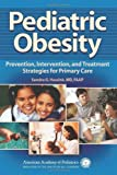 Pediatric Obesity : Prevention, Intervention, and Treatment Strategies for Primary Care, Hassink, Sandra, 1581102216