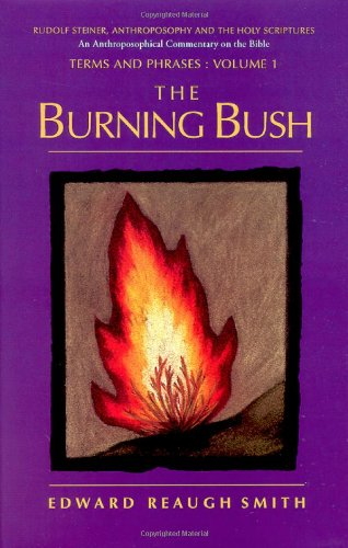 The Burning Bush: Rudolf Steiner, Anthroposophy, and the Holy Scriptures:<BR>Terms & Phrases (Rudolf Steiner, Anthroposophy, and the Holy Scriptures. Term)