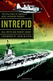 img - for Intrepid: The Epic Story of America's Most Legendary Warship book / textbook / text book