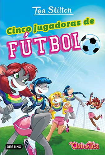 Cinco jugadoras de fútbol (Vida en Ratford) (Spanish Edition) by [Stilton