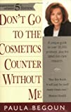 Paula Begoun's mission is to educate women on the facts that the $45 billion cosmetics industry doesn't want people to know. In her makeup and skincare bible, she deciphers ingredient lists, translates cosmetics-counter beauty babble, and eva...