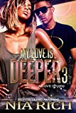 My Love Is Deeper 3: A Love Story