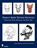 Street Shop Tattoo Stencils, Brian Johnson and Chris Alexander, 0764330594