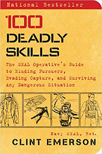 100 Deadly Skills: The SEAL Operative's Guide to Eluding Pursuers