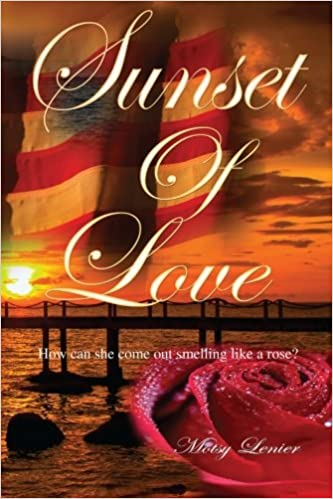 Book Sunset of Love: How Can She Come Out Smelling Like a Rose?