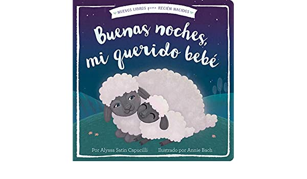 Buenas noches, mi querido bebé (Good Night, My Darling Baby) (New Books for Newborns) (Spanish Edition)
