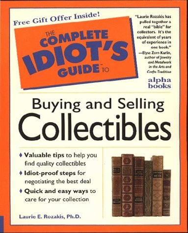 Complete Idiot's Guide to Buying and Selling Collectibles