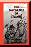 The Last Battle of Atlantis, Thomas D. Turner, 1456752936