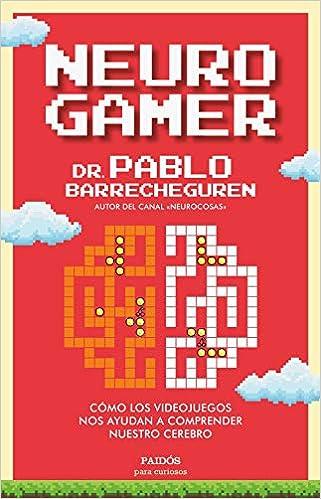 Neurogamer de Pablo Barrecheguren