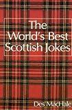 The World's Best Scottish Jokes, Des MacHale, 0006382649