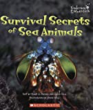 Survival Secrets of Sea Animals, Mary Jo Rhodes, 0516254642