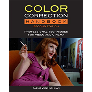 Color Correction Handbook: Professional Techniques for Video and Cinema (Digital Video & Audio Editing Courses)