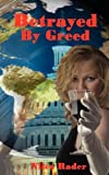 img - for Betrayed by Greed book / textbook / text book